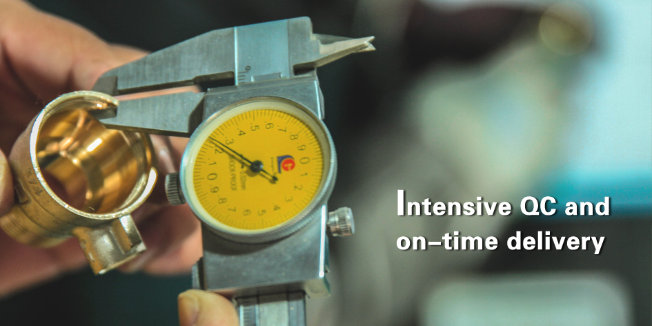 Intensive QC and on-time delivery